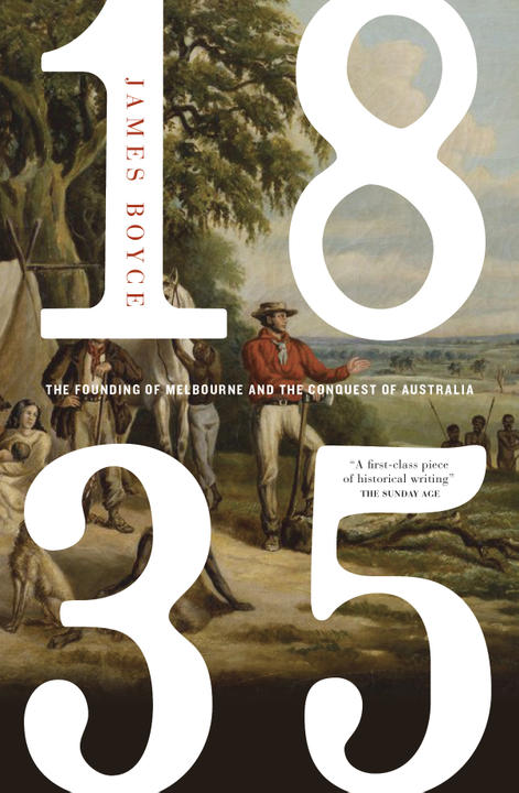 Cover image for 1835: The Founding of Melbourne & The Conquest of Australia