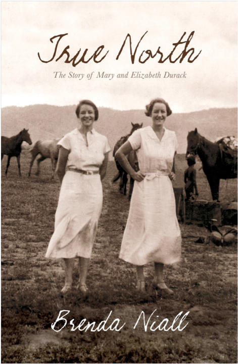 Cover image for True North: The Story of Mary and Elizabeth Durack