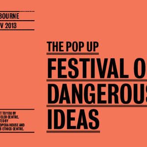 Cover image for The Pop Up Festival of Dangerous Ideas