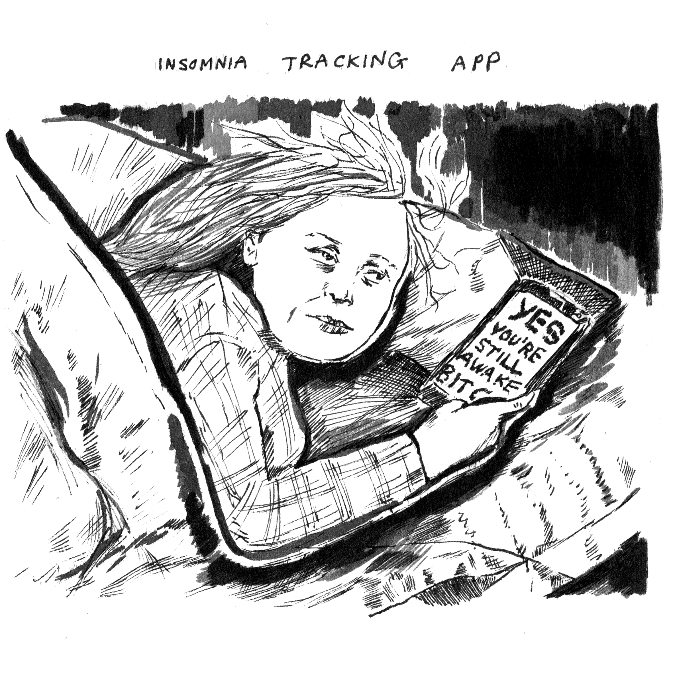 Comic titled 'Insomnia Tracking App', where a phone tells the user, 'Yes you're still awake bitch'
