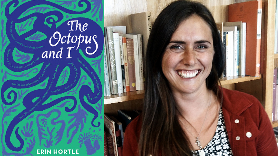 Photograph of Erin Hortle next to the cover of her book, 'The Octopus and I', featuring a large outline of a blue octopus over a green background