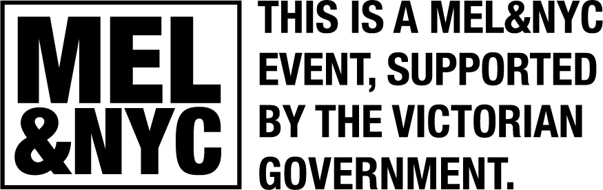 An image displaying the text: 'This is a MEL&NYC event, supported by the Victorian Government.'