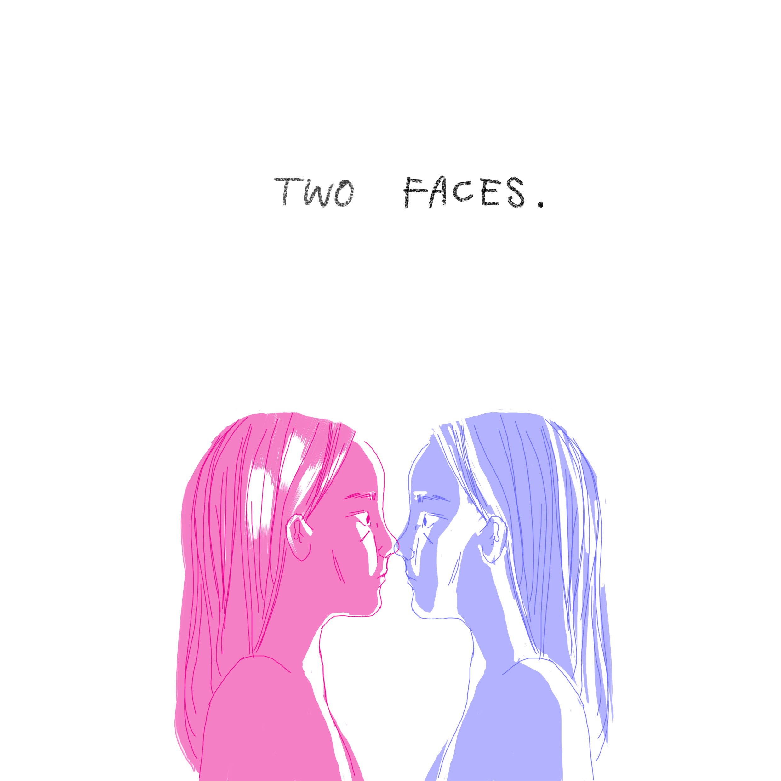 'two faces.'
