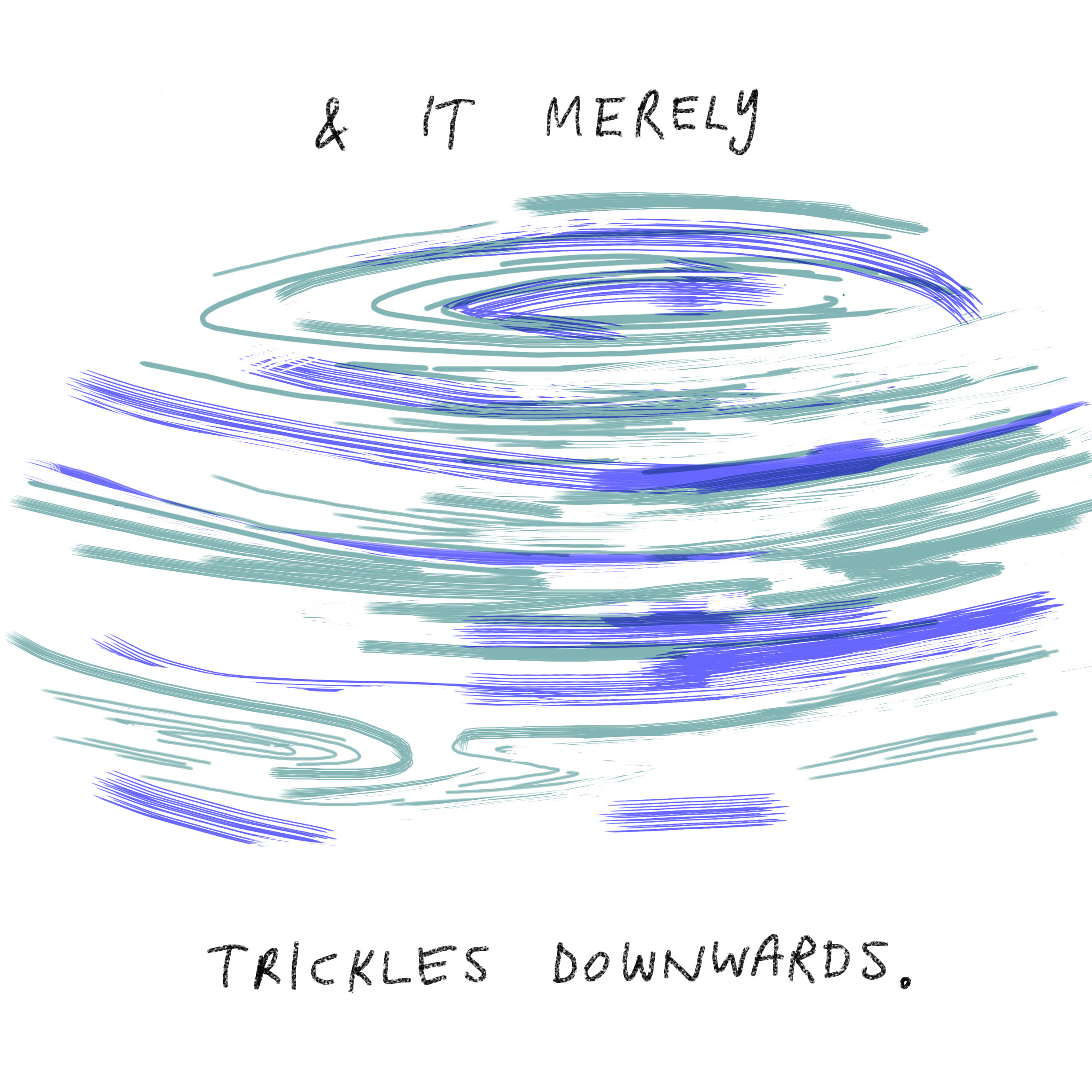 'And it merely trickles downwards.'