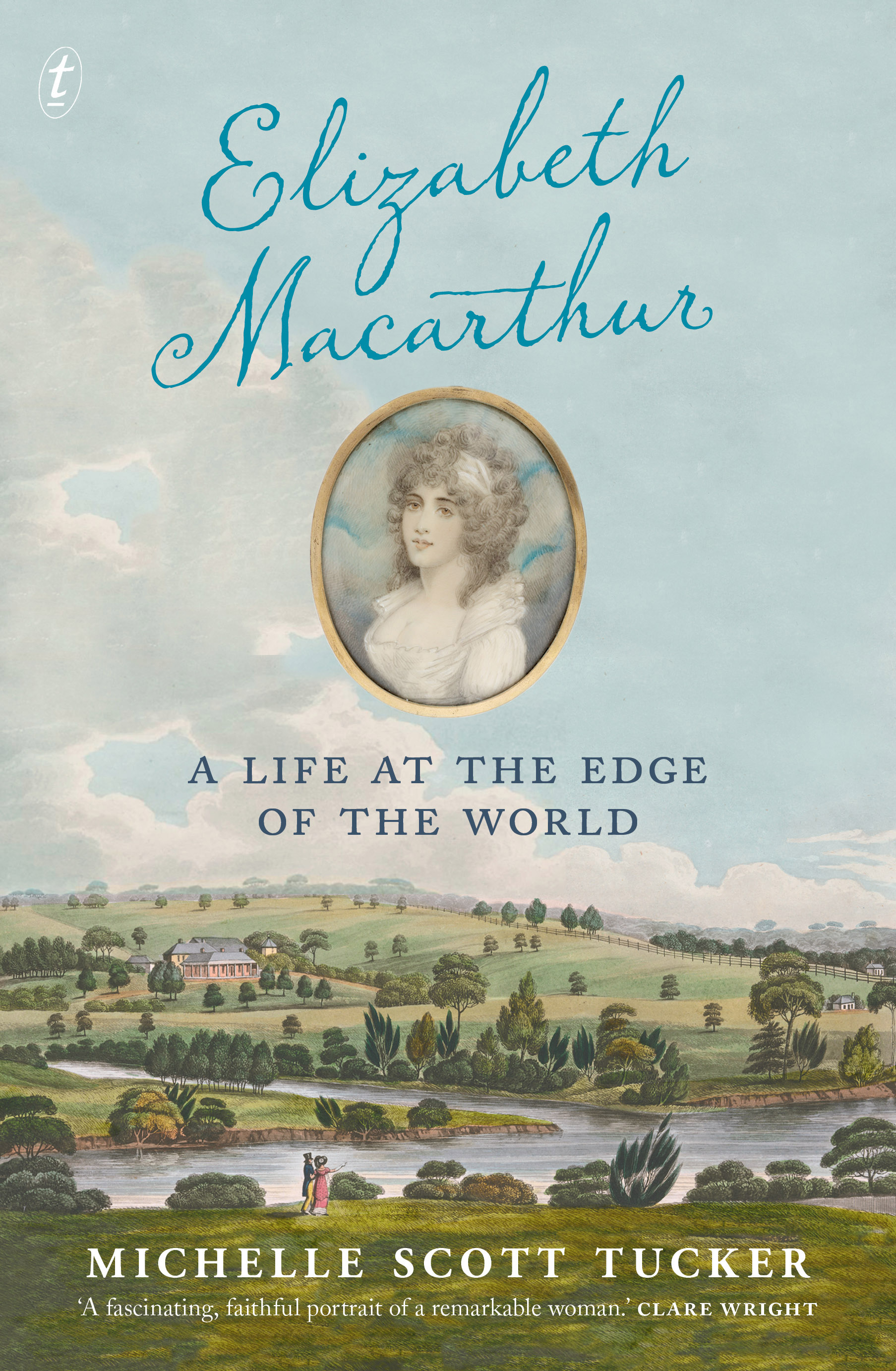 Cover image of the book 'Elizabeth MacArthur: A Life at the Edge of the World' by Michelle Scott Tucker