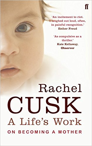 Cover of A Life's Work by Rachel Cusk