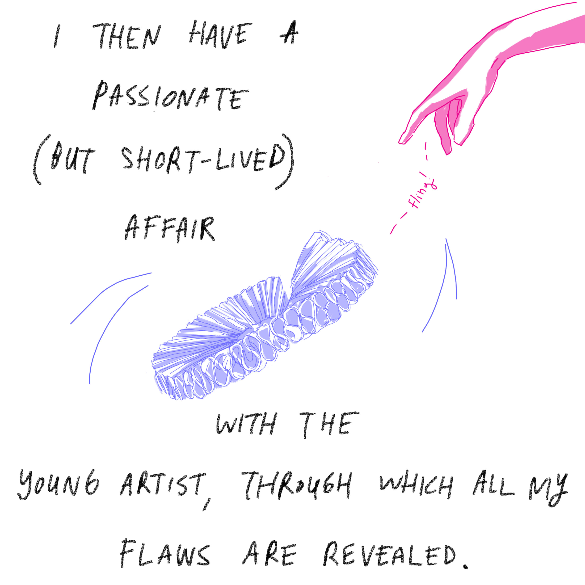 'I then have a passionate (but short-lived) affair with the young artist, through which all my flaws are revealed.'