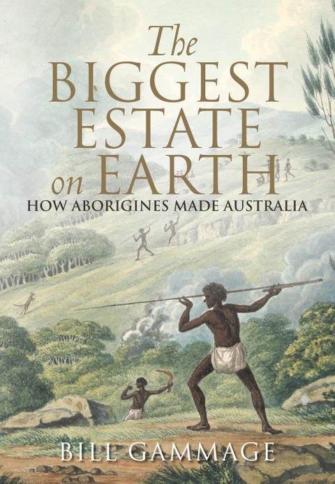 Cover image for The Biggest Estate on Earth: How Aborigines Made Australia