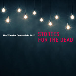 Promo image for The Wheeler Centre Gala 2017: Stories for the Dead
