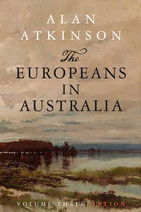 Cover image for The Europeans in Australia: Volume Three: Nation