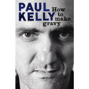 Promo image for Paul Kelly's Music into Words by Michael Nolan