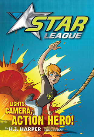 *Star League 1: Lights, Camera, Action Hero!*, H.J. Harper, Random House, designed by Nahum Ziersch and Astred Hicks, Design Cherry.