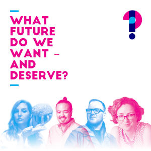 Promo image for What future do we want – and deserve? Questions for the places, politics and pleasures of the hereafter