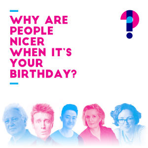Promo image for Why are people nicer when it's your birthday? Questions of relativity and hope