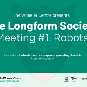 Promo image for The Longform Society: Meeting #1: Robots