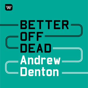 Cover image for of A preview of our new podcast, Better Off Dead
