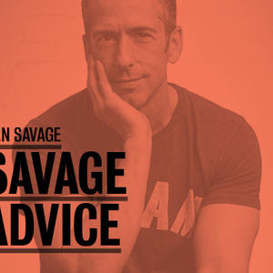 Promo image for Dan Savage: Savage Advice