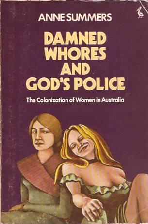 'What was impressive about *Damned Whores and God's Police* was its call to arms – to join this vast, optimistic political movement.'