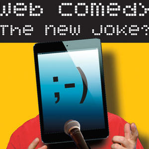 Promo image for Web Comedy: The New Joke?