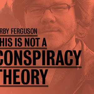 Promo image for Kirby Ferguson: This Is Not A Conspiracy Theory