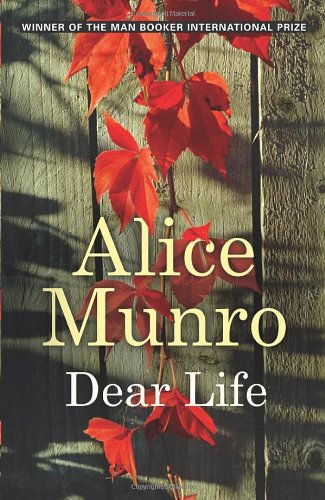 Alice Munro's *Dear Life* - a more expected photographic cover, from the UK.