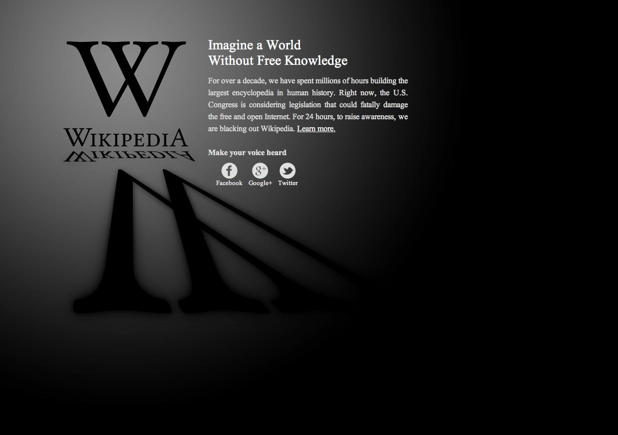 Users attempting to view Wikipedia's English articles are instead shown a blacked-out screen, offering information about the SOPA/PIPA legislation. *Source: en.wikipedia.org, accessed January 18, 2012*