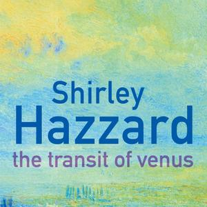 Promo image for Shirley Hazzard's The Transit of Venus
