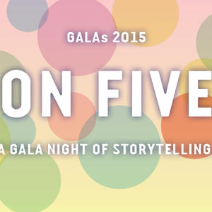 Promo image for On Five. A Gala Night of Storytelling.