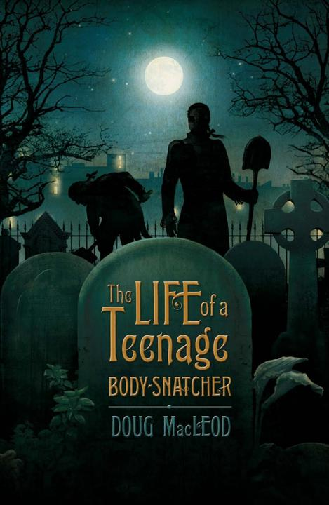 Cover image for The Life of a Teenage Body-Snatcher