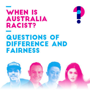 Promo image for When is Australia racist? Questions of difference and fairness