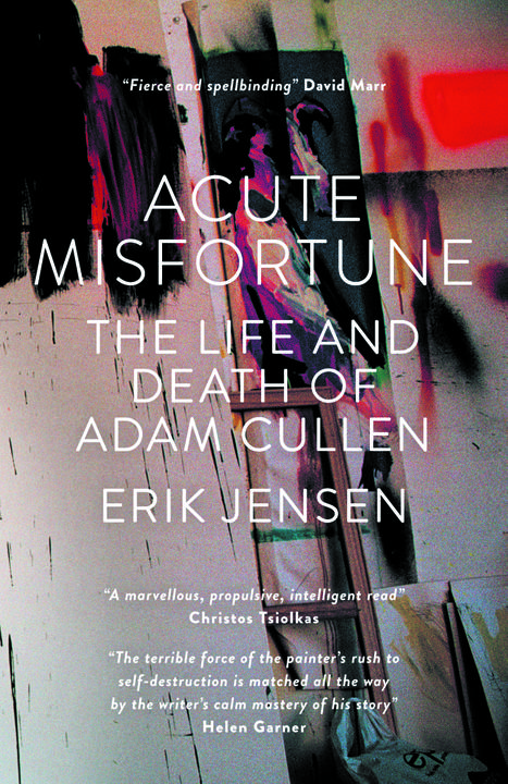 Cover image for Acute Misfortune: The Life and Death of Adam Cullen
