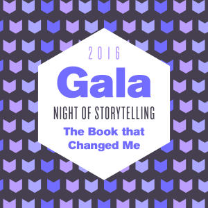 Promo image for Gala Night of Storytelling 2016: The Book that Changed Me