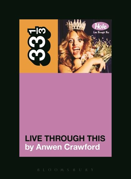 Anwen Crawford - Live Through This