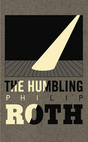 Philip Roth: The Humbling