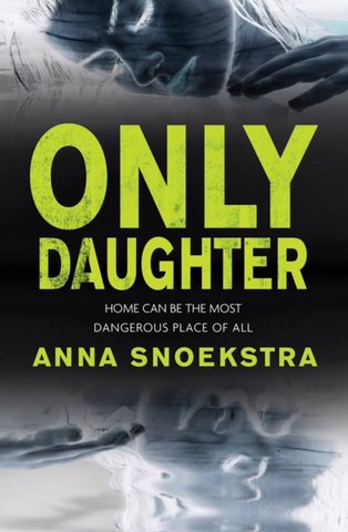 Anna Snoekstra's book, Only Daughter