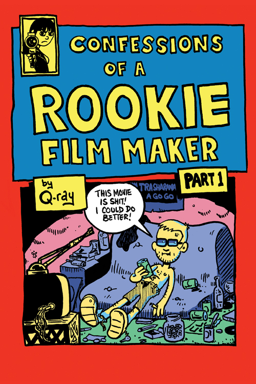 *Confessions of a Rookie Filmmaker* by Clint Curé.