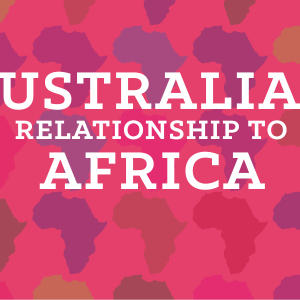 Promo image for Australia's Relationship to Africa