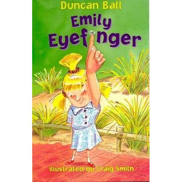 Cover image of a book in Duncan Ball's Emily Eyefinger series