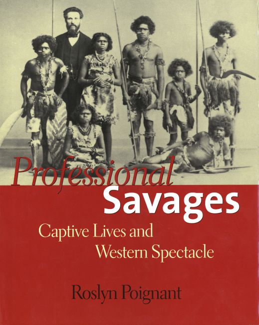The cover of Roslyn Poignant's 2004 book, 'Professional Savages', published by Yale University Press