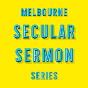 Cover image for The School of Life Melbourne Secular Sermon Series
